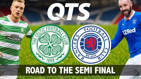 Road to the Semi Final // Celtic v Rangers - YouTube