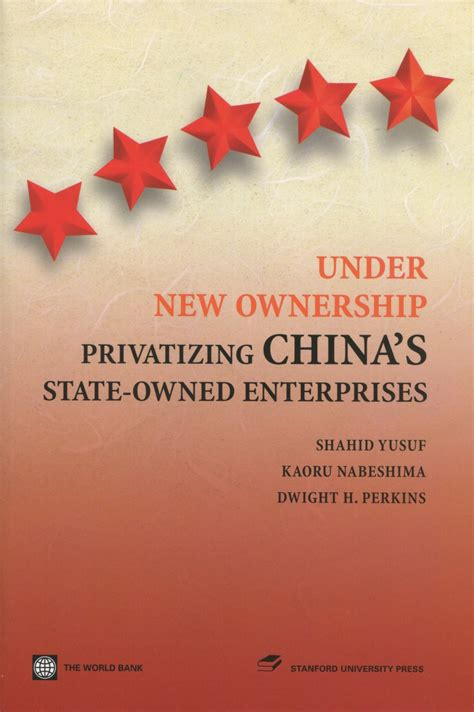 ownership privatizing chinas state owned enterprises shahid yusuf dwight