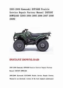 2003 2009 Kawasaki Kvf360b Prairie Service Repair Factory