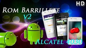 Rom Barrillete V2 Alcatel 4030 Spop  Excelente Rom