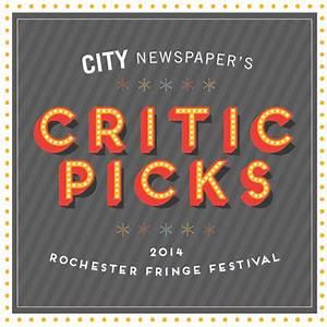 2014 Fringe Festival: Critic Picks | Rochester Fringe ...