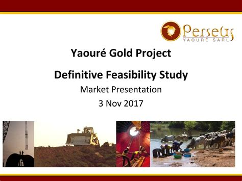 perseus mining pmnxf presents  yaoure gold project