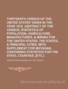 united states bureau of the census thirteenth census of the united states taken in the year 1910 abstract of the census