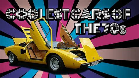 Coolest Cars Of The 70s by Coolest Cars Of The 70s
