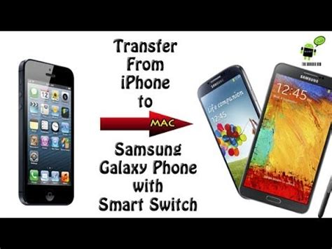 switching from iphone to galaxy transferring from iphone to samsung galaxy phone w smart