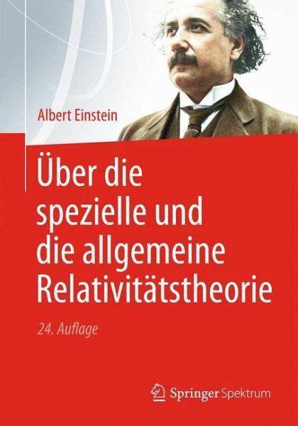 ueber die spezielle und die allgemeine relativitaetstheorie