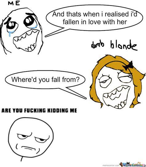 Dumb Blonde Memes - dumb blonde by umartheumar meme center