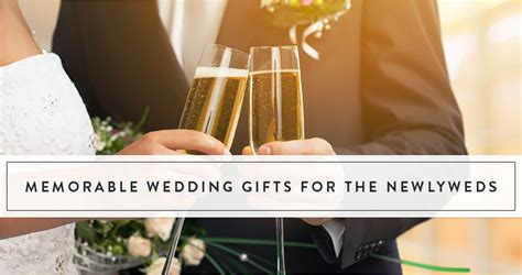 Memorable Wedding Gifts For The Newlyweds  The Gift