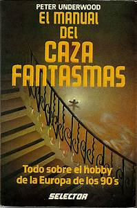El Manual Del Caza Fantasmas