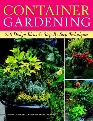 Container Gardening  250 Design Ideas & Stepbystep