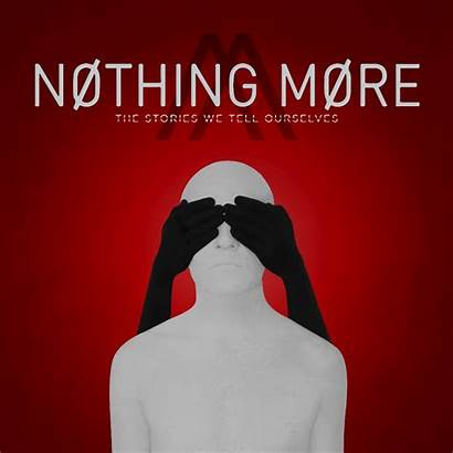 Nothing Ourselves Tell Stories Album Nothingmore Announce