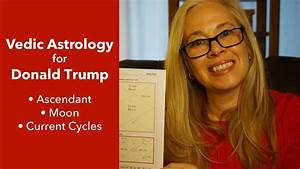 Donald Trump Vedic Astrology Natal Chart Youtube