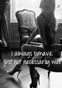 I always behave... Secy Girl Quotes