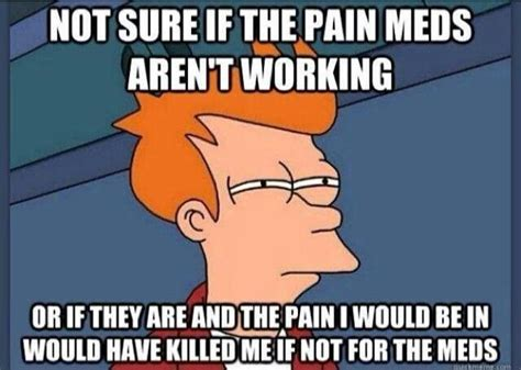 Chronic Pain Meme - pain meds fibromyalgia pinterest