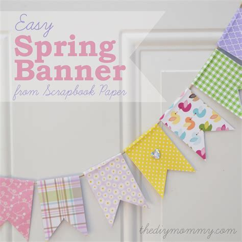 easy spring banner  scrapbook paper  diy