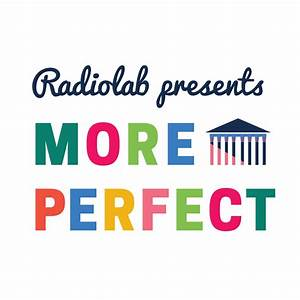 More Perfect: Season 3 | WNYC Studios | Podcasts