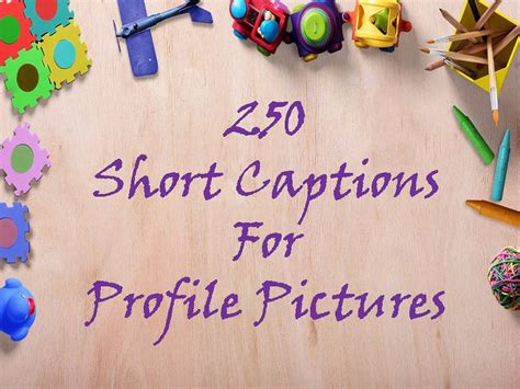 250 captions for profile pictures