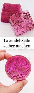 Lavendelseife Selber Machen : die besten 25 seife selbst herstellen ideen auf pinterest ~ Lizthompson.info Haus und Dekorationen