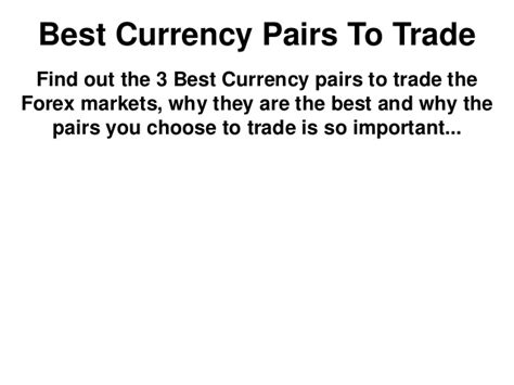 best currencies to trade best currency pairs to trade