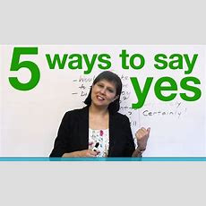 5 Ways To Say Yes In English! Youtube