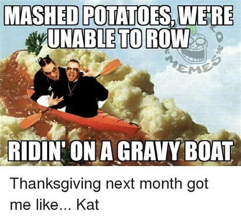Gravy Boat Next by Mashed Potatoes Were Unable To Row Itduntonia Gravy Boat