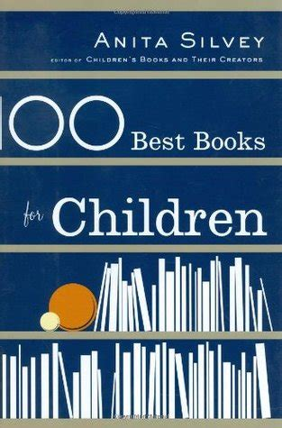 best books for preschoolers 100 best books for children by silvey reviews 100
