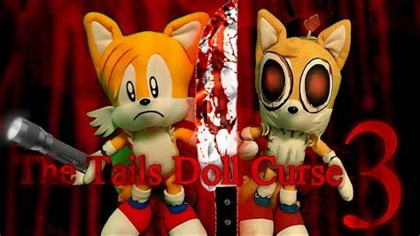 The Tails Doll Curse 3 (late