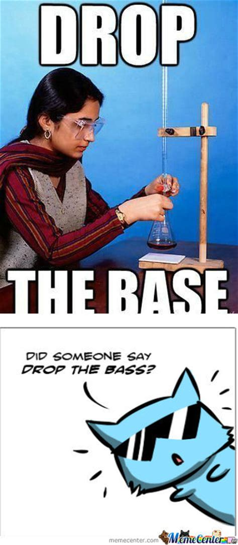 Drop The Base Meme - rmx drop the base by baconasylum meme center