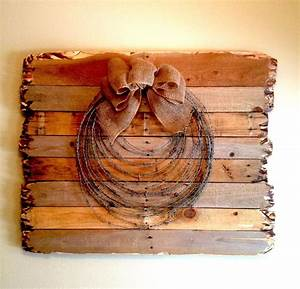 Pallet Wood  Barbed Wire And Burlap  Home Made