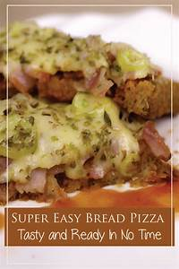 Super Easy Bread PizzaTasty and Ready In No Time Nutri