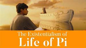 The Existentialism of Life of Pi: Chaos, Meaning and The ...