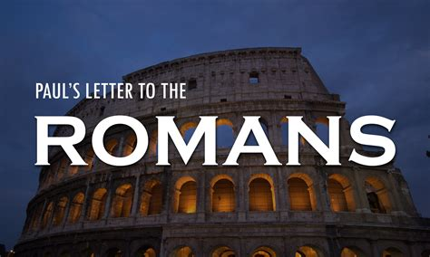 letter to the romans pauls letter to the romans hickman community church