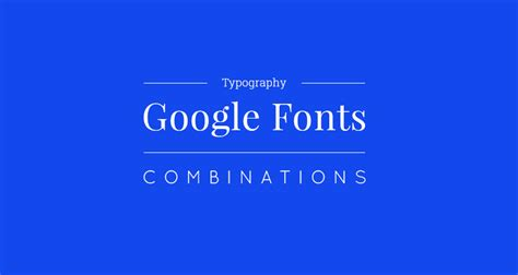great google font combinations    design project