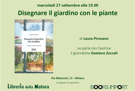 Libreria Della Natura by Presentazione Mio Libro Disegnare Il Giardino Con Le