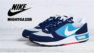 Nike NIghtgazer Navy, Azul, Grey y Blanca - YouTube  Nike