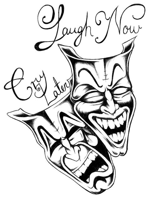 Laugh now cry later   Laugh now cry later, Tattoo drawings
