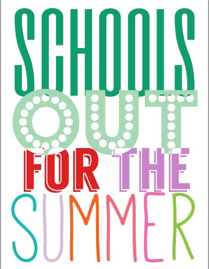 Schools Out Clipart 8 Best Images Of Schools Out Printables For Summer