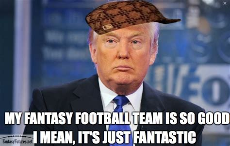 Nfl Fantasy Memes - donald trump fantasy football meme fantasy futures nfl memes
