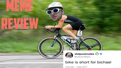 Bike Is Short For Bichael Meme Review