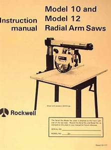 Rockwell Model 10  U0026 12 Radial Arm Saws Owners Instructions  U0026 Parts Manual