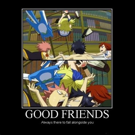 Good Friends Meme - 15 funny fairy tail memes myanimelist net