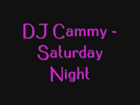 Dj Cammy  Saturday Night Youtube