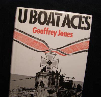 U Boat Aces by U Boat Aces By Geoffrey Jones