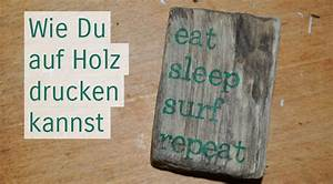 Holzbrett Mit Spruch : treibholzeffekt wie du fotos auf holz drucken kannst treibholzeffekt ~ Sanjose-hotels-ca.com Haus und Dekorationen