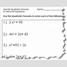 Use The Quadratic Formula To Solve The Equations Quadratic Formula Worksheets With Answers