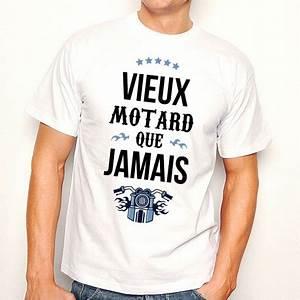 T Shirt Homme Blanc : t shirt homme blanc vieux motard que jamais ketshooop t shirts anniversaires rigolos ~ Melissatoandfro.com Idées de Décoration