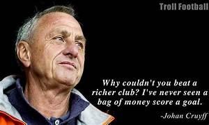 The Johan Cruyf... Johan Kruijf Quotes