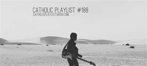 catholic playlist show get the best newest contemporary christian music from catholic artists