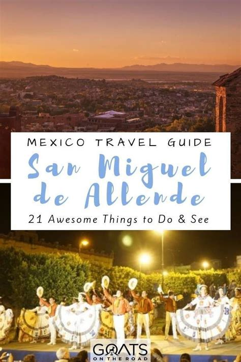21 Awesome Things To Do in San Miguel de Allende - Goats ...