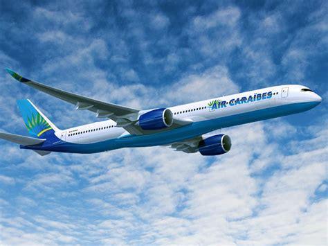 si e air caraibes airbus a320neo au mexique a350 retardé pour air caraïbes